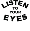 Listen to your eyes logo